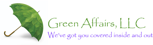 Green Affairs, LLC | We've got your covered inside and out